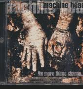 MACHINE HEAD  - CD MORE THINGS CHANGE...