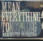 MANCHESTER ORCHESTRA  - CD MEAN EVERYTHING TO NOTHING