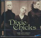 DIXIE CHICKS  - CD WIDE OPEN SPACES -THE COLLECTION