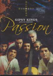 GIPSY KINGS  - DVD PASSION/LIVE IN CONCERT