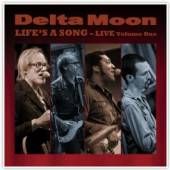 DELTA MOON  - CD LIFE'S A SONG - LIVE VOLUME ON