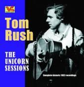 RUSH TOM  - CD UNICORN SESSIONS