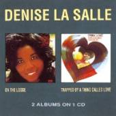 DENISE LA SALLE  - CD ON THE LOOSE/TRAPPED BY A THIN