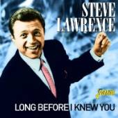 LAWRENCE STEVE  - CD LONG BEFORE I KNEW YOU