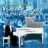 LOPEZ VINCENT & HIS ORCH  - CD MUSICALLY SPEAKING