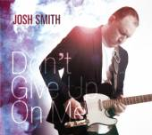 SMITH JOSH  - CD DON'T GIVE UP ON ME