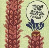 STORY SO FAR  - CD UNDER SOIL & DIRT