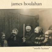 HOULAHAN JAMES  - CD MISFIT HYMNS