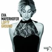 MAYERHOFER EVA  - CD LOFTY GROUND