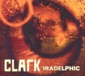 CLARK  - CD IRADELPHIC