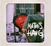 HAUG MATHIS  - CD PLAYING MY DUES / CONT. FOLK-BLUES