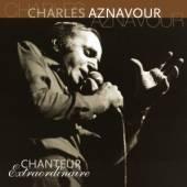 AZNAVOUR CHARLES  - 2xVINYL CHANTEUR EXTRAORDINAIRE [VINYL]