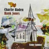HADEN CHARLIE & HANK JON  - CD COME SUNDAY