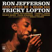 JEFFERSON RON/TRICKY LOF  - CD LOVE LIFTED ME/BRASS BAG