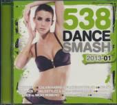 VARIOUS  - CD 538 DANCE SMASH HITS 2013 VOL.1
