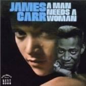 JAMES CARR  - VINYL A MAN NEEDS A WOMAN [VINYL]