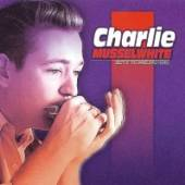 CHARLIE MUSSELWHITE  - CD BEST OF THE VANGUARD YEARS
