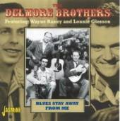 DELMORE BROTHERS  - CD BLUES STAY AWAY FROM ME