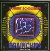 SCHROEDER ROBERT  - CD BRAINCHIPS-VOCAL
