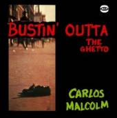 CARLOS MALCOLM  - CD BUSTIN' OUTTA THE GHETTO