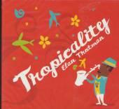 TROTMAN ELAN  - CD TROPICALITY