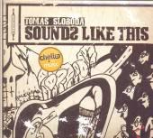 SLOBODA TOMAS  - CD SOUNDS LIKE THIS