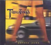 TUBLATANKA  - CD PANSKA JAZDA 2001