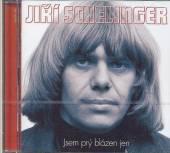 SCHELINGER JIRI  - 2xCD JSEM BLAZEN JEN /BEST OF