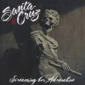 SANTA CRUZ  - CD SCREAMING FOR ADRENALINE