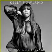 ROWLAND KELLY  - CD TALK A GOOD GAME