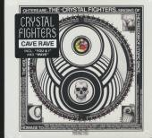 CRYSTAL FIGHTERS  - CD CAVE RAVE