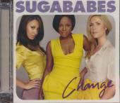 SUGABABES  - CD CHANGE