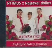 RYTMUS Z RAJECKEJ DOLINY  - CD KYTICKA RUZI