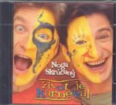 NOGA/SKRUCANY  - CD ZIVOT JE KARNEVAL