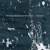CHRISTIAN WALLUMROD ENSEMBLE  - CD OUTSTAIRS