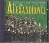 ALEXANDROVCI  - CD KALINKA / THE FAMOUS FOLK SONGS