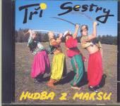 TRI SESTRY  - CD HUDBA Z MARSU