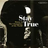 DANNY AND THE CHAMPIONS OF  - CD STAY TRUE
