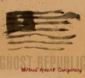 WILLARD GRANT CONSPIRACY  - CD GHOST REPUBLIC