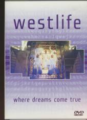 WESTLIFE  - DV WHERE DREAMS COME TRUE