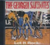 GEORGIA SATELLITES  - CD LET IT ROCK: THE ..