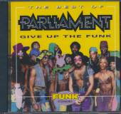 PARLIAMENT  - CD BEST OF PARLIAMENT - GIVE UP THE FUNK