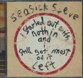 SEASICK STEVE  - CD I STARTED OUT WITH NOT..