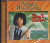 PATRICK HERNANDEZ  - CD BORN TO BE ALIVE ~ EXPANDED EDITION