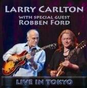CARLTON LARRY/ROBBEN FOR  - CD LIVE IN TOKYO