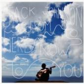 JOHNSON JACK  - VINYL FROM HERE TO NOW TO YOU [VINYL]
