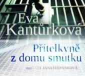 STEPANKOVA JANA  - CD KANTURKOVA: PRITELKYNE Z DOMU SMUTKU