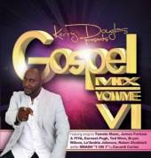 KERRY DOUGLAS PRESENTS  - 2xCD GOSPEL MIX VI