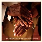HOLMES BROTHERS  - CD BROTHERHOOD