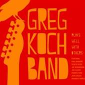GREG KOCH BAND  - CD PLAYS WELL WITH OTHERS